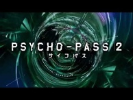 "Psycho-Pass 2 PV ""A New Chapter, Begins"""