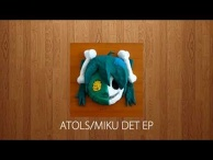ATOLS/MIKU DET EP