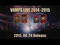 """VAMPS """"VAMPS LIVE 2014-2015"""" Teaser"""