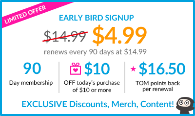 EARLY BIRD SIGNUP: $4.99. renews every 90 days at $14.99