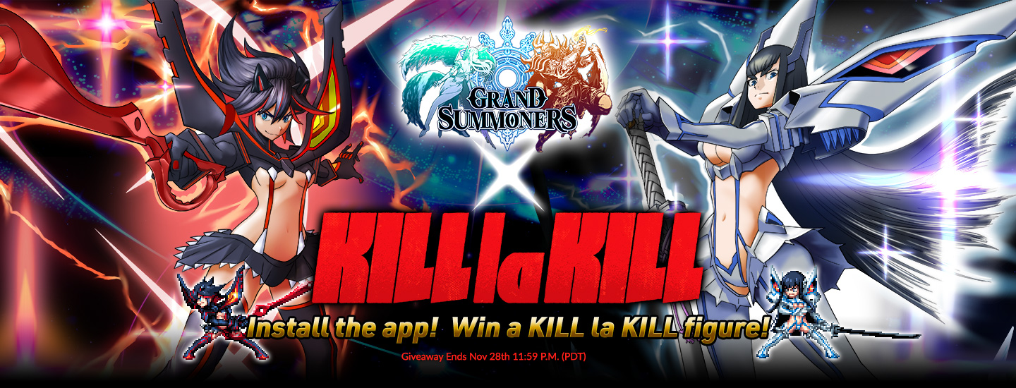 KILL la KILL Install the app! Win a KILL la KILL figure!