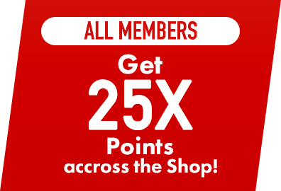All members: Get 25X Points accross the shop!