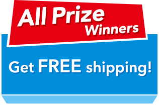 All Prize Winners Get FREE shipping!